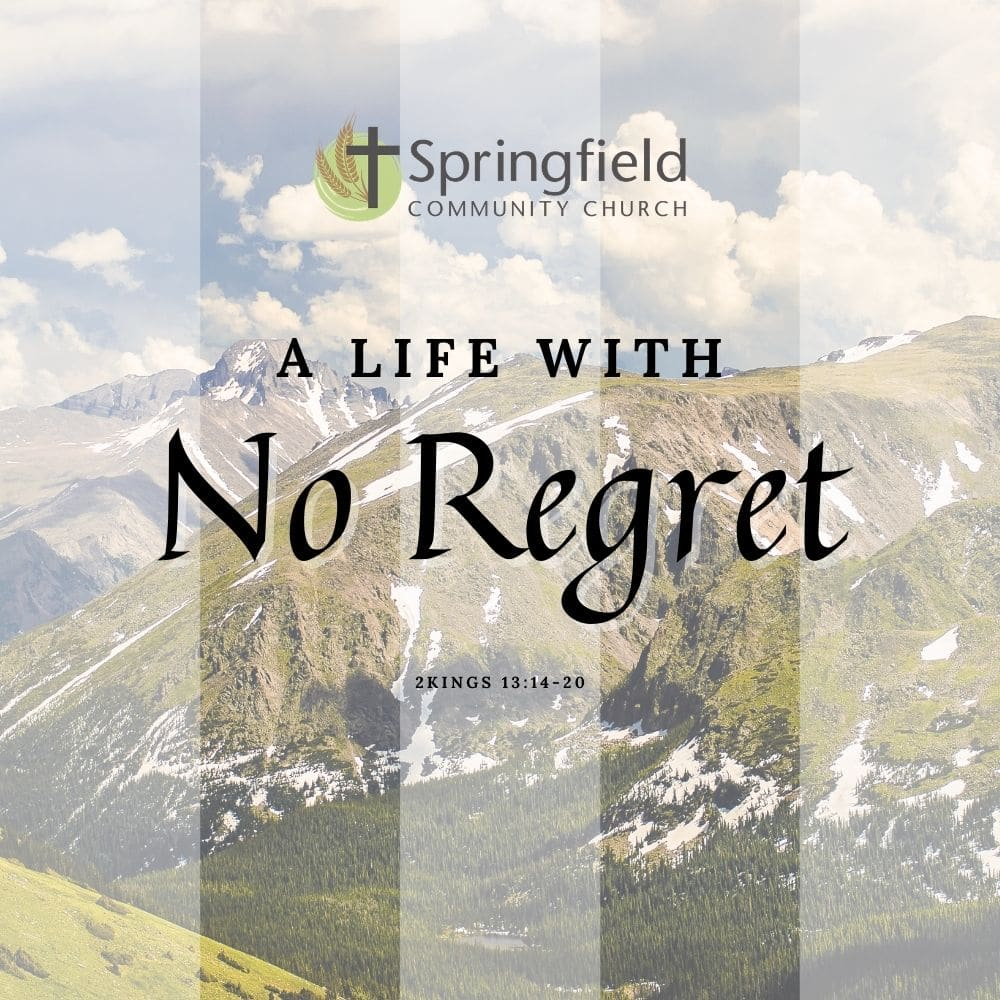 A Life with No Regret Sermon Series